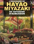 L'imaginaire de Hayao Miyazaki en tapisserie d'Aubusson